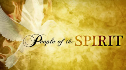 People of the Spirit, Part 5 – Fruit of the Spirit