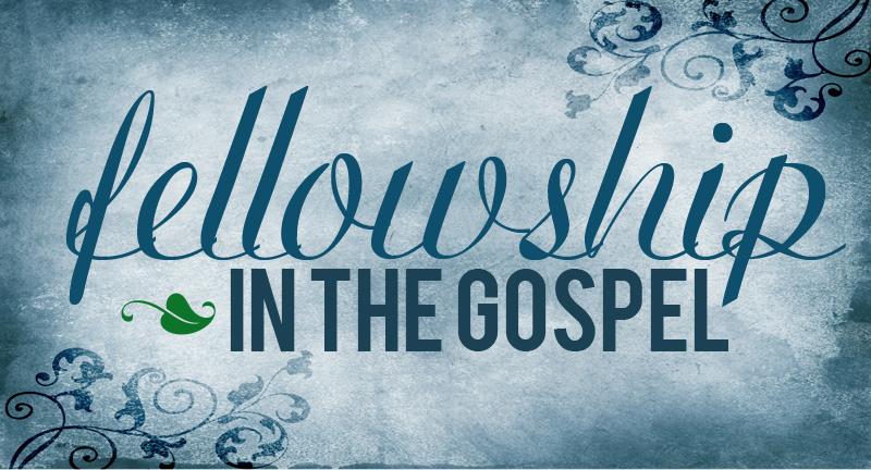 Fellowship in the Gospel