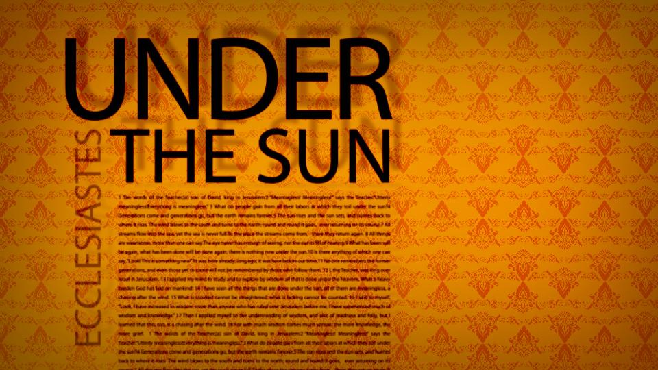 Under the Sun, Part 1
