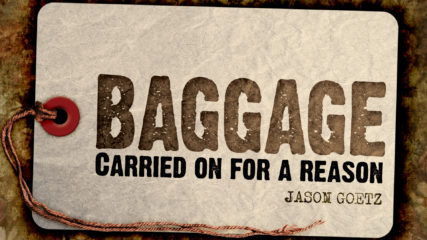 Baggage: Carried On for a Reason