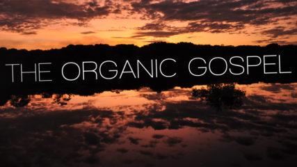 The Organic Gospel