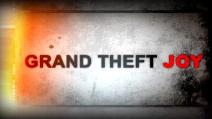 Grand Theft Joy