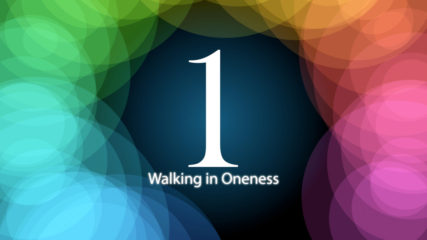 Walking in Oneness