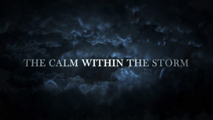 The Calm Within the Storm