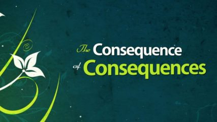 The Consequence of Consequences, Part 1