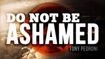 Do Not Be Ashamed