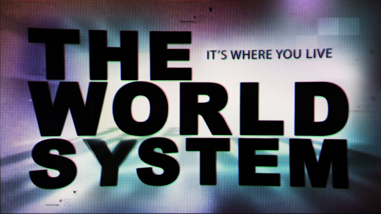 The World System: It's Where You Live, Part 4