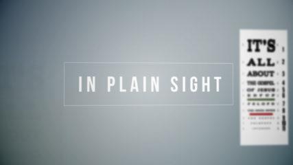 In Plain Sight: The Gospel-Centered Life