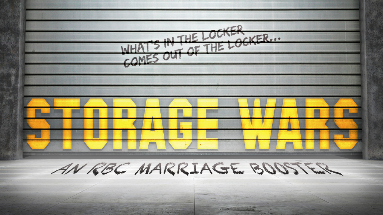 Storage Wars: An RBC Marriage Booster