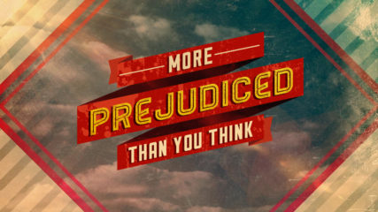 More Prejudiced Than You Think