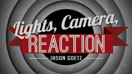 Lights, Camera, Reaction – Part 1