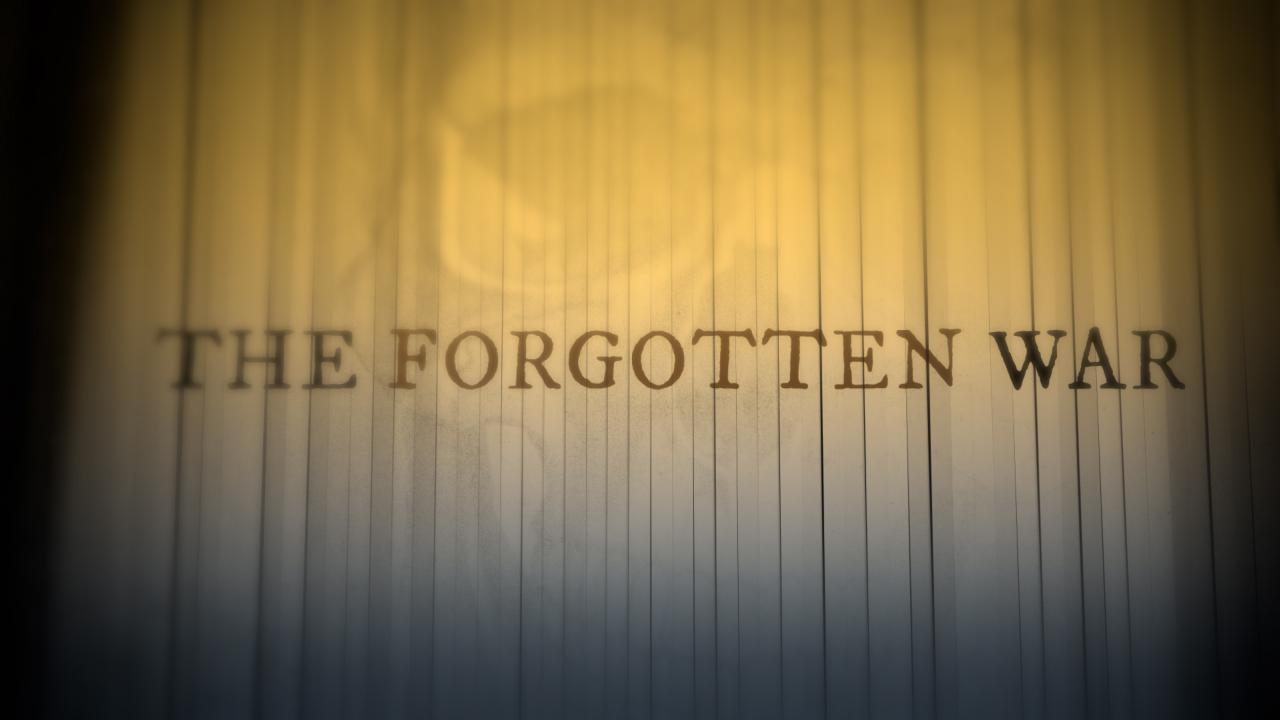 The Forgotten War, Part 5 – Wisdom at War