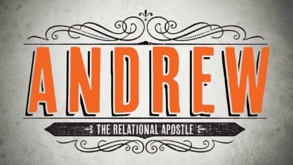 Andrew: The Relational Apostle