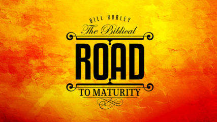 The Biblical Road to Maturity