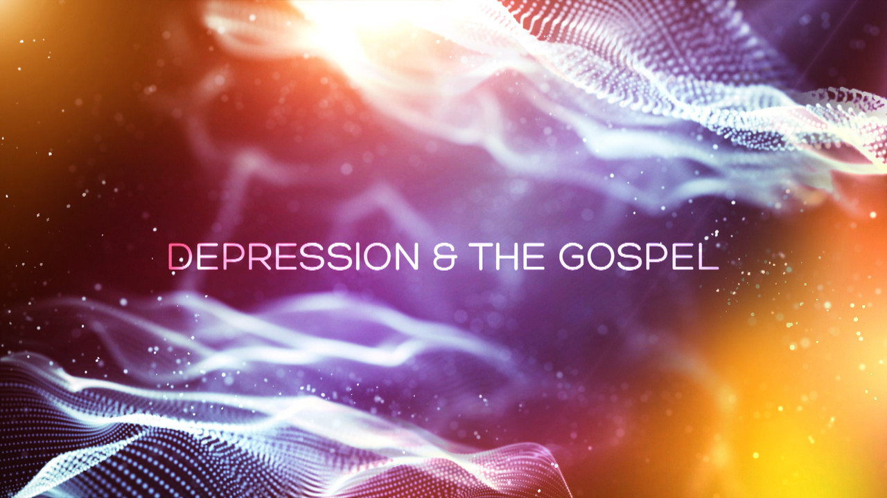 Depression and the Gospel