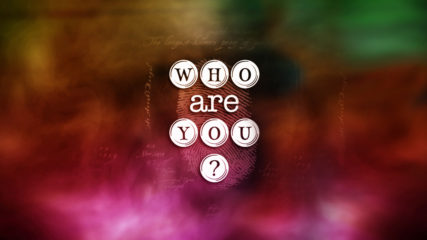 Who Are You? Part 2