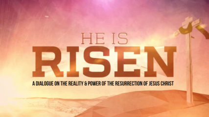 He Is Risen: A Dialogue