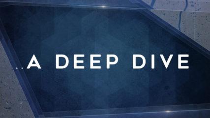 A Deep Dive