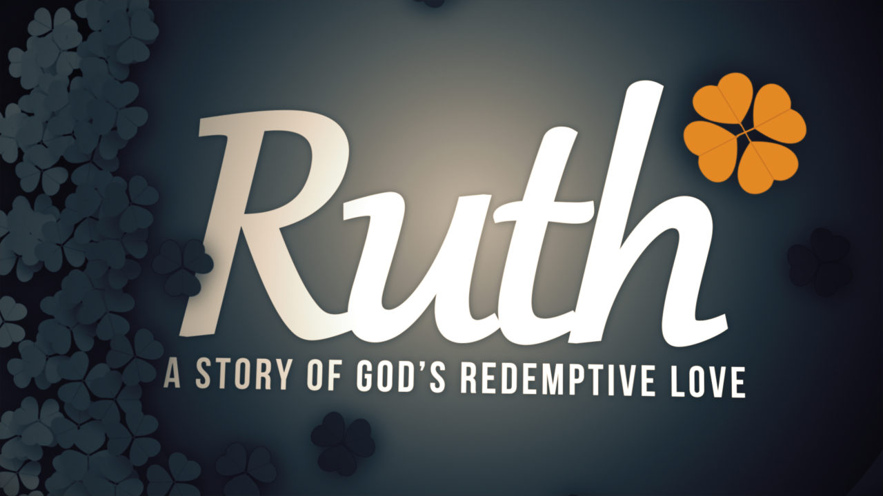 Ruth: A Story of God's Redemptive Love, Part 1