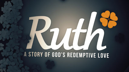 Ruth: A Story of God's Redemptive Love, Part 4