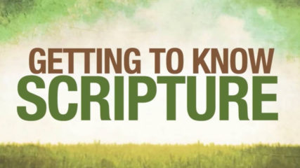 Getting to Know Scripture, Part 1