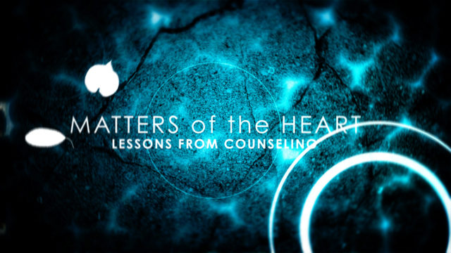 Matters of the Heart: Lessons from Counseling