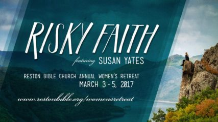 2017 Women's Retreat: Risky Faith, Session 4