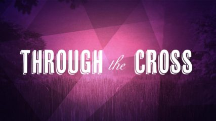 Through the Cross
