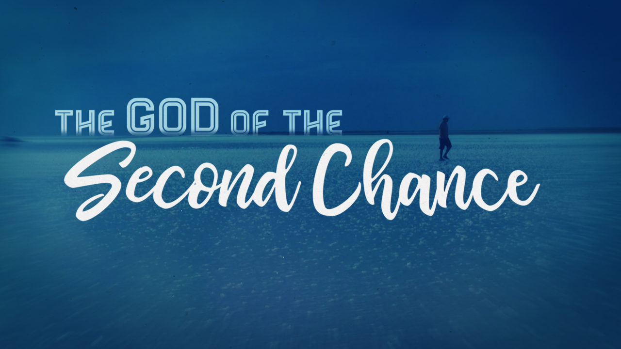 The God of the Second Chance