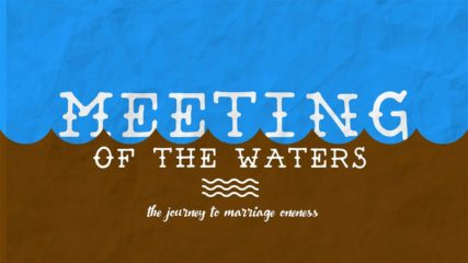 Meeting of the Waters, Part 4