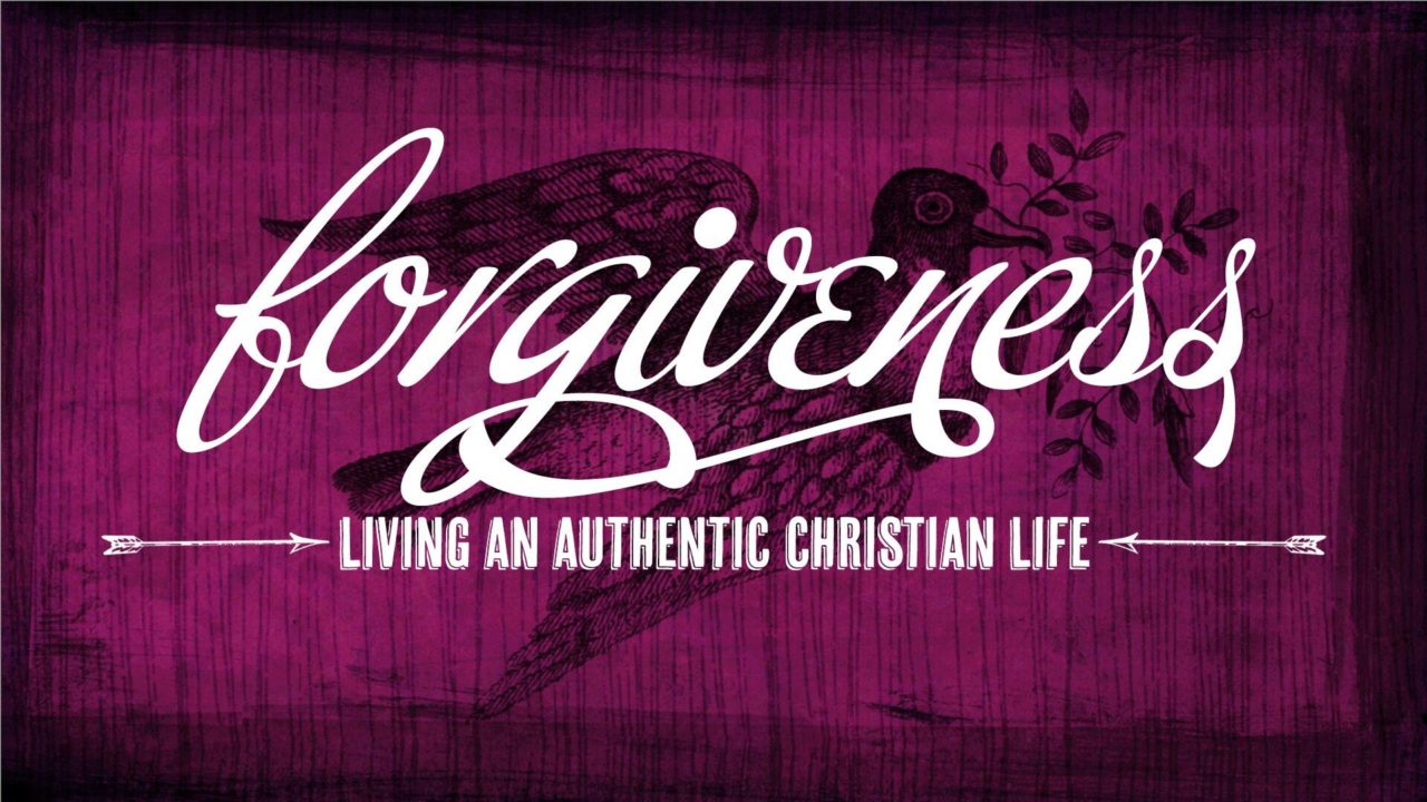 Forgiveness: Living an Authentic Christian Life