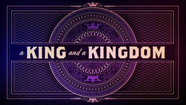 A King and a Kingdom