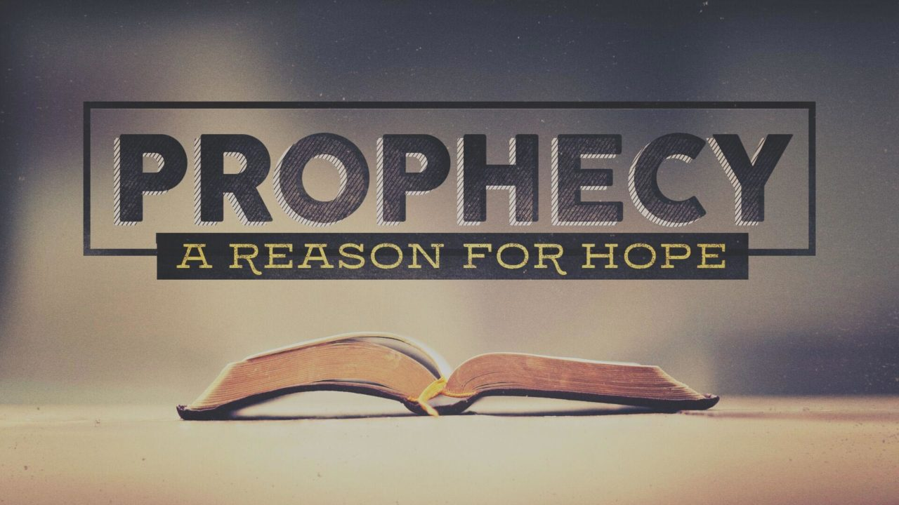 Prophecy: A Reason for Hope