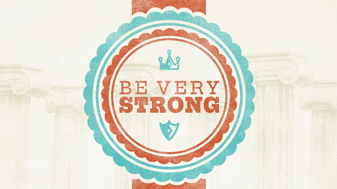 Be Very Strong