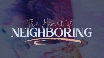 The Heart of Neighboring