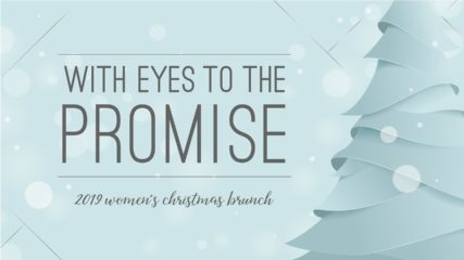 With Eyes to the Promise (2019 Christmas Brunch)