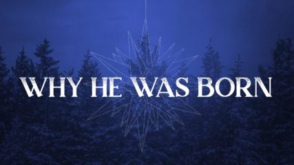 Why He Was Born