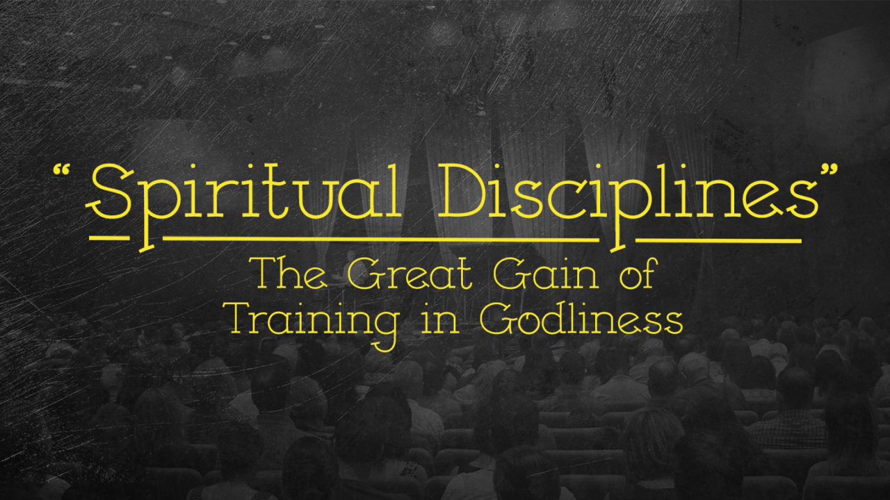 Spiritual Disciplines: The Great Gain of Training in Godliness