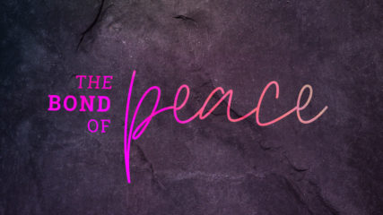 The Bond of Peace: Seeking Unity Amidst Confusion