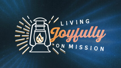 Living Joyfully on Mission