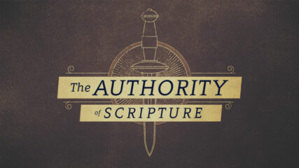 The Authority of Scripture, Part 2 – God Speaks