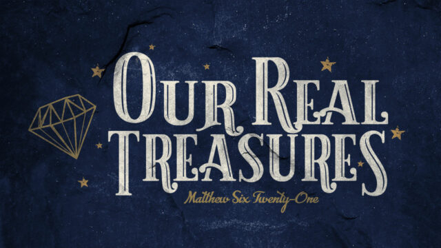 Our Real Treasures
