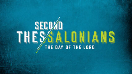 2 Thessalonians: The Day of the Lord, Part 3