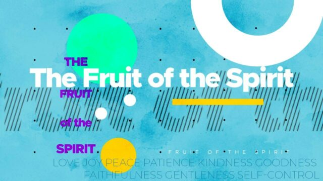 The Fruit of the Spirit, Part 1